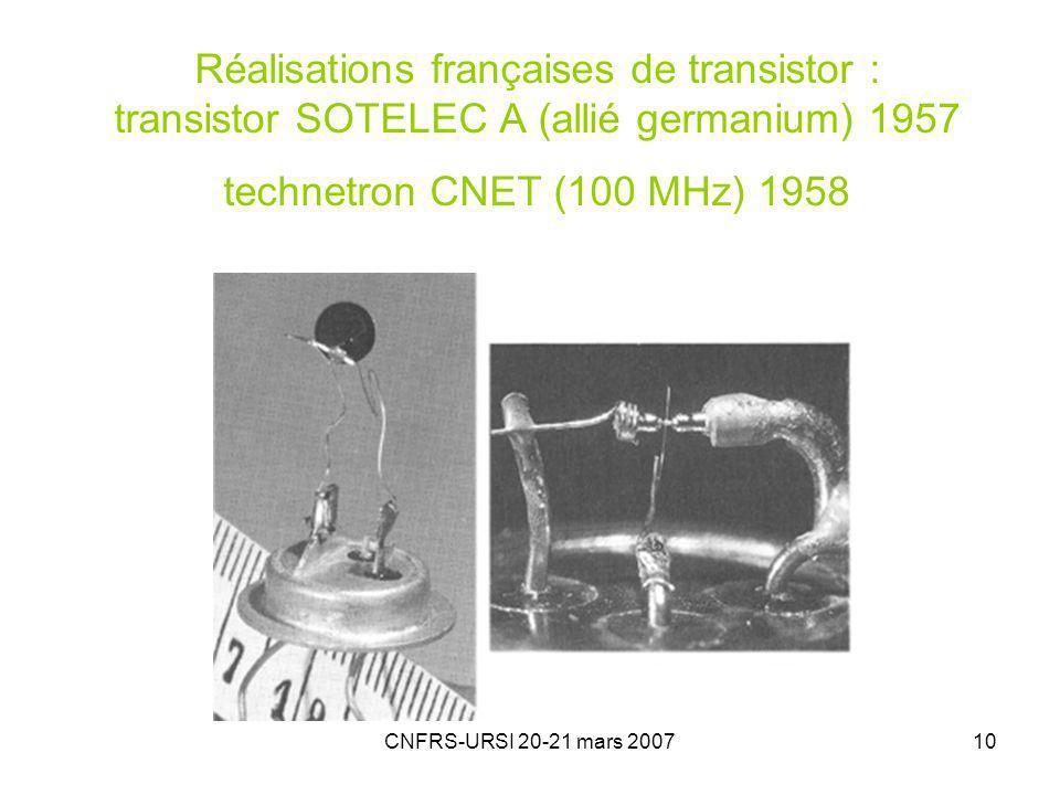 Réalisations françaises de transistor : transistor SOTELEC A (allié germanium) 1957 technetron CNET (100 MHz) 1958