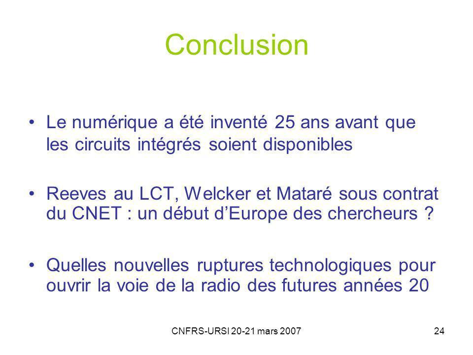 Conclusion Le numérique a été inventé 25 ans avant que les circuits intégrés soient disponibles.