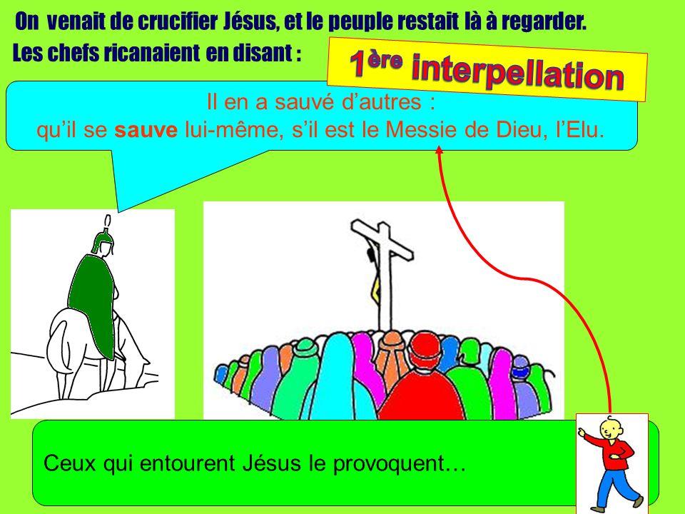 qu'il se sauve lui-même, s'il est le Messie de Dieu, l'Elu.