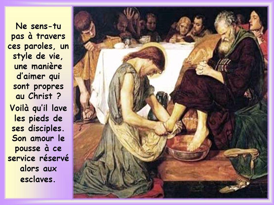 Ne sens-tu pas à travers ces paroles, un style de vie, une manière d'aimer qui sont propres au Christ