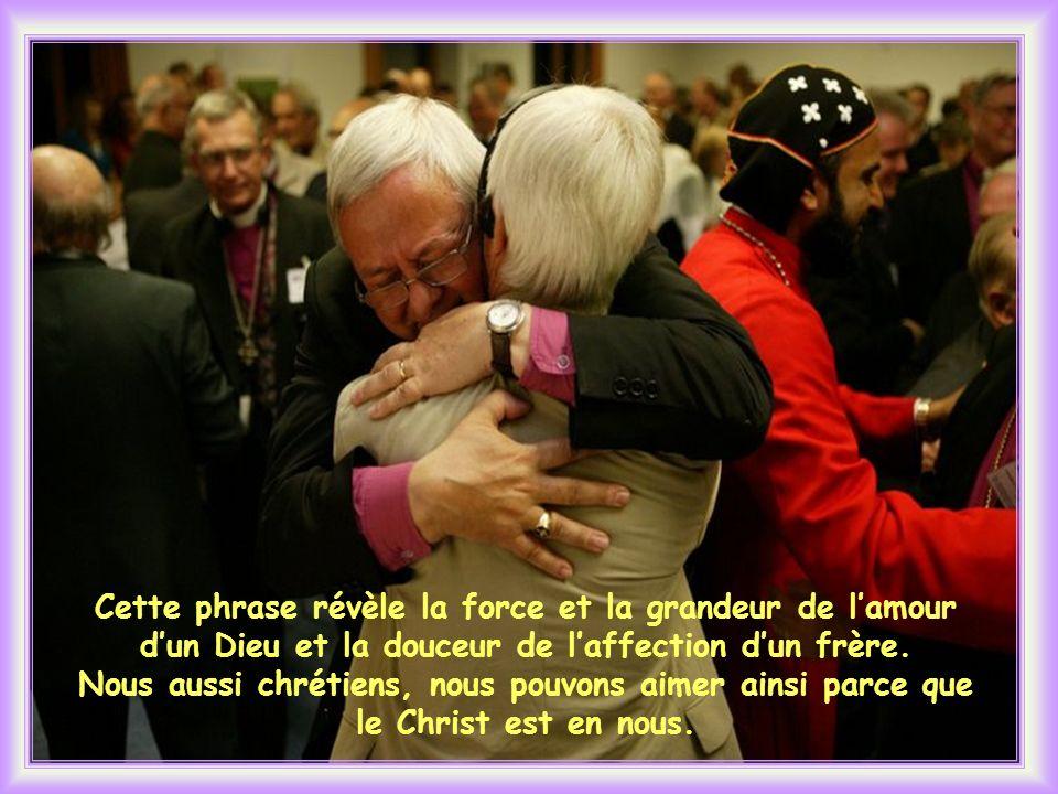 Cette phrase révèle la force et la grandeur de l'amour d'un Dieu et la douceur de l'affection d'un frère.