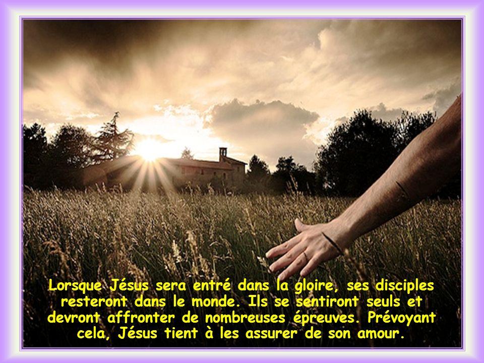 Lorsque Jésus sera entré dans la gloire, ses disciples resteront dans le monde.