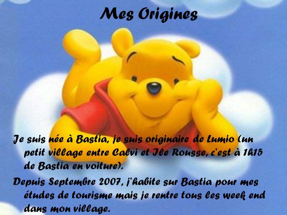 Mes Origines Je suis née à Bastia, je suis originaire de Lumio (un petit village entre Calvi et Ile Rousse, c'est à 1h15 de Bastia en voiture).