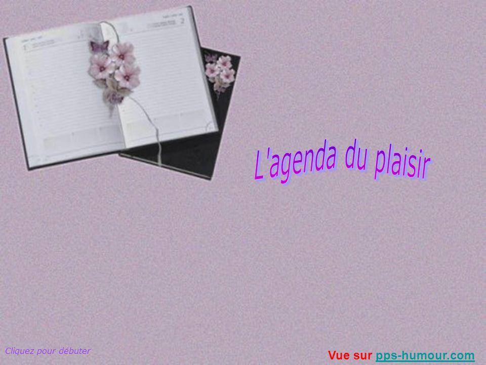 L agenda du plaisir Cliquez pour débuter Vue sur pps-humour.com