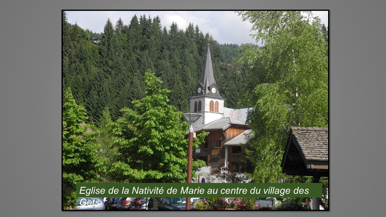 Eglise de la Nativité de Marie au centre du village des Gets