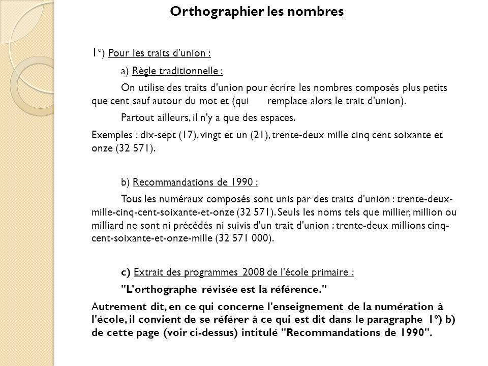 Orthographier les nombres 1°) Pour les traits d union :