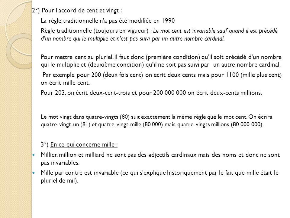 2°) Pour l accord de cent et vingt :