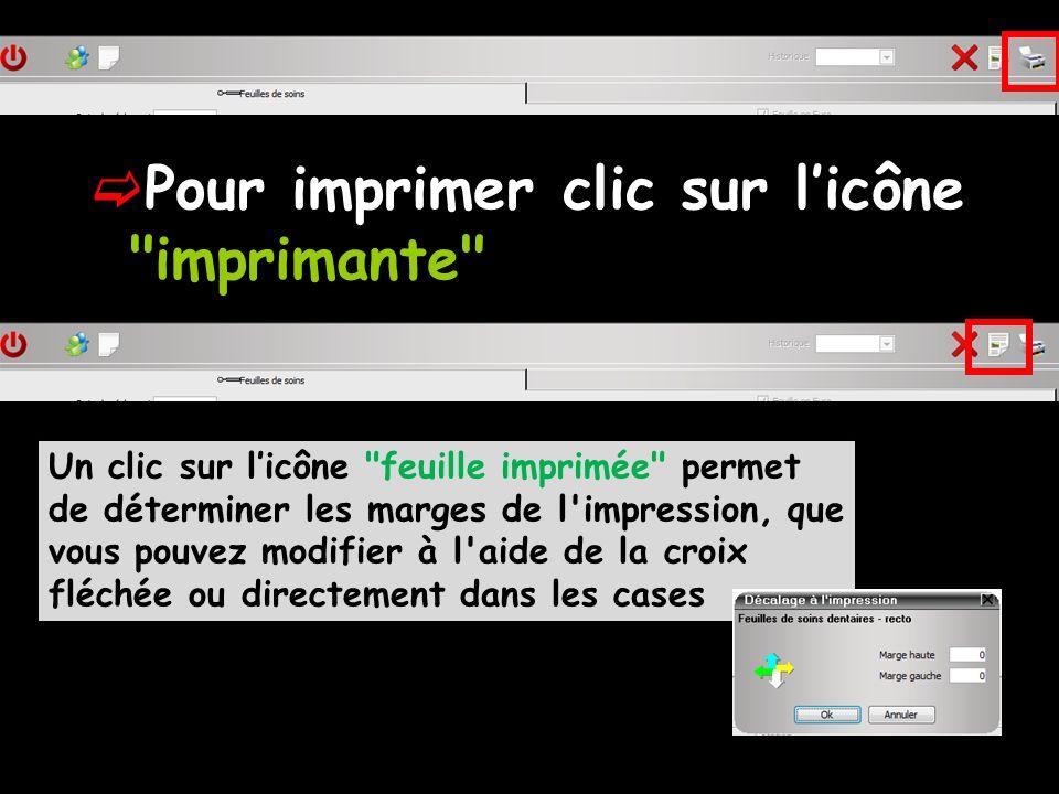 Pour imprimer clic sur l'icône imprimante