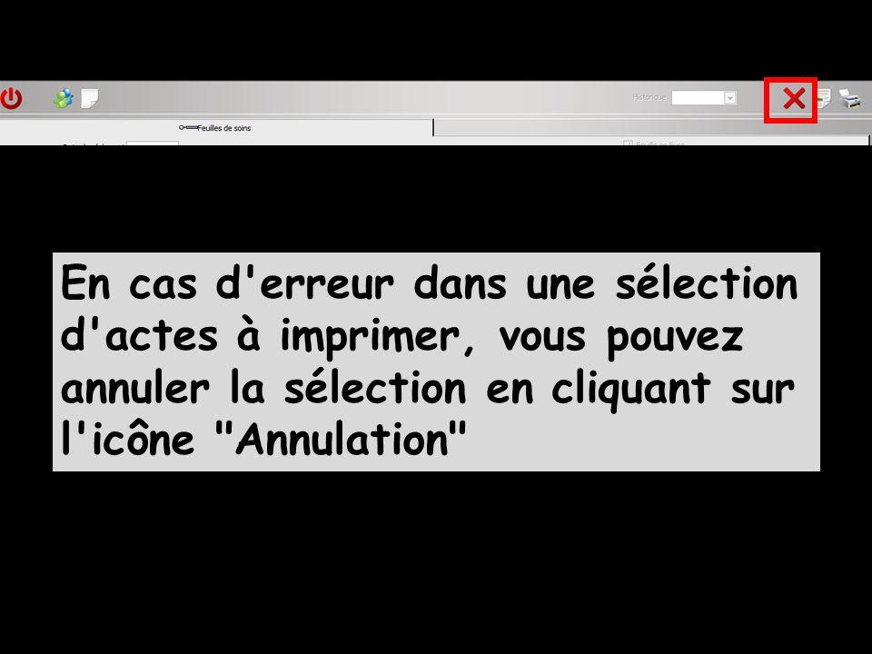 En cas d erreur dans une sélection d actes à imprimer, vous pouvez annuler la sélection en cliquant sur l icône Annulation