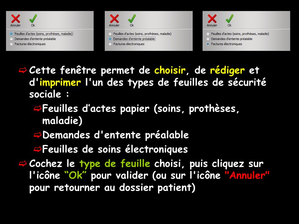 Cette fenêtre permet de choisir, de rédiger et d imprimer l un des types de feuilles de sécurité sociale :