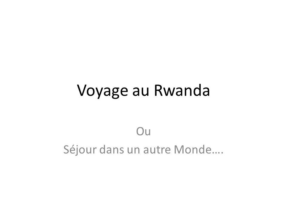 Ou Séjour dans un autre Monde….