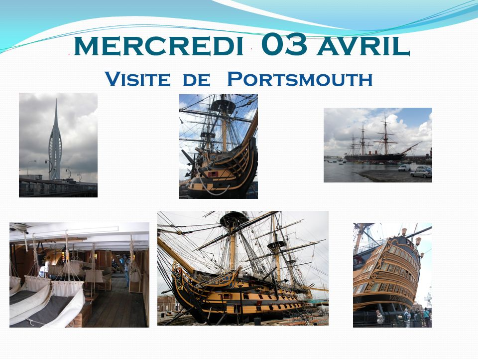. . mercredi 03 avril Visite de Portsmouth