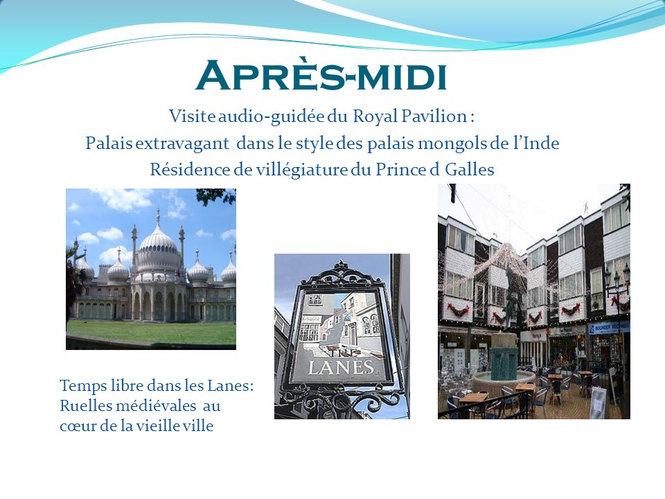 Après-midi Visite audio-guidée du Royal Pavilion :