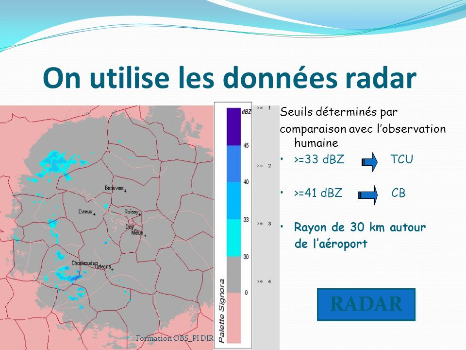 On utilise les données radar