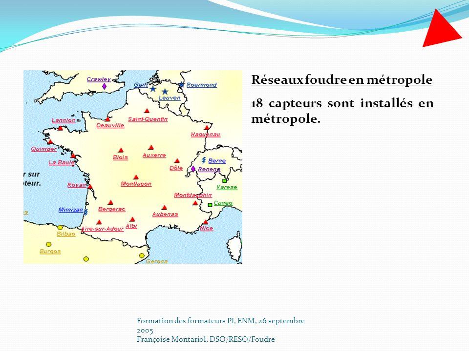 Réseaux foudre en métropole 18 capteurs sont installés en métropole.