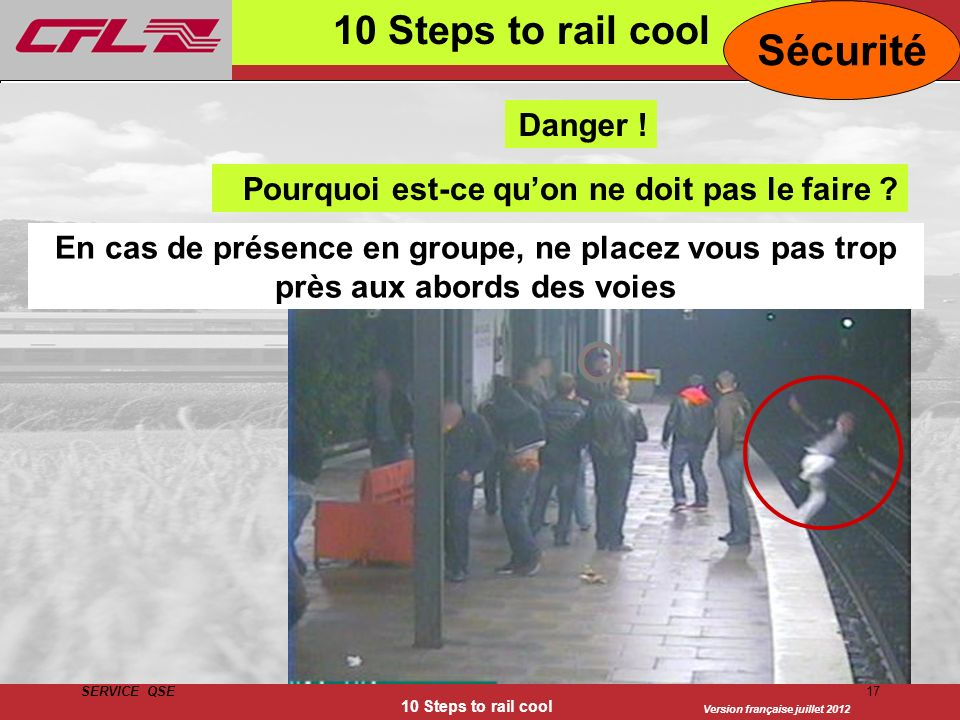 Sécurité 10 Steps to rail cool Danger !