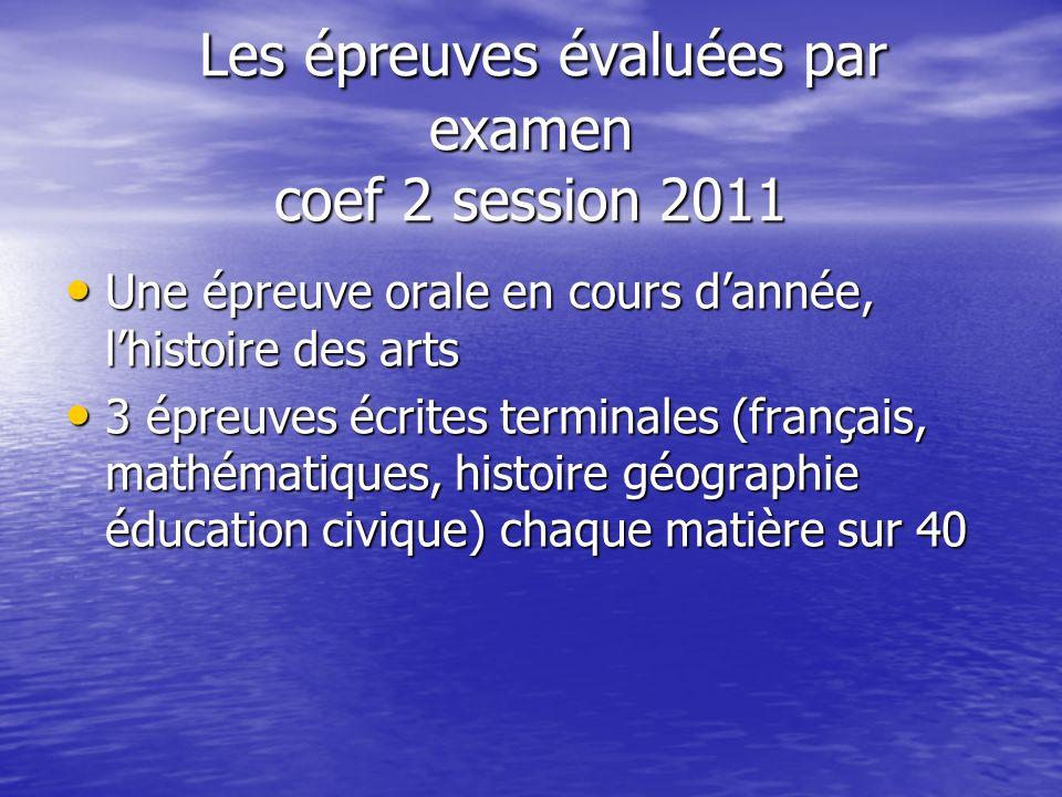 Les épreuves évaluées par examen coef 2 session 2011