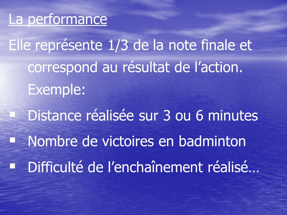 La performance Elle représente 1/3 de la note finale et correspond au résultat de l'action. Exemple: