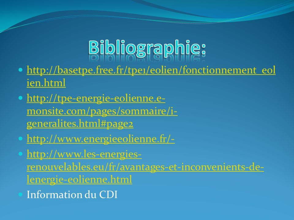 Bibliographie: http://basetpe.free.fr/tpe1/eolien/fonctionnement_eolien.html.