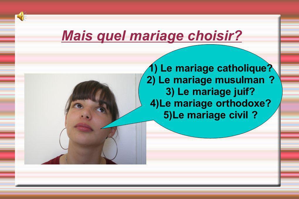 Mais quel mariage choisir