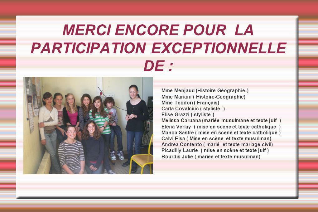MERCI ENCORE POUR LA PARTICIPATION EXCEPTIONNELLE DE :
