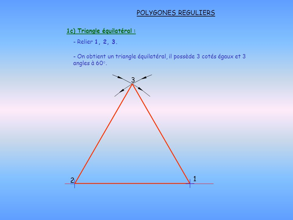1c) Triangle équilatéral :