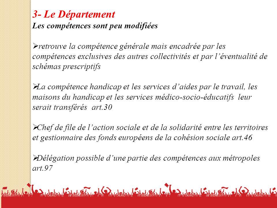 3- Le Département Les compétences sont peu modifiées