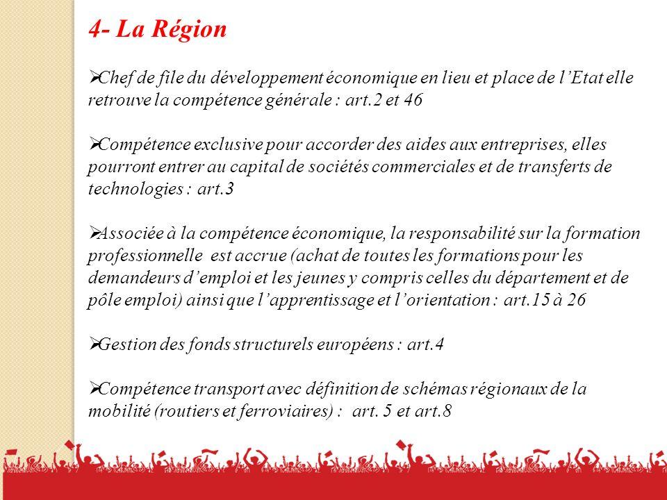 4- La Région Chef de file du développement économique en lieu et place de l'Etat elle retrouve la compétence générale : art.2 et 46.