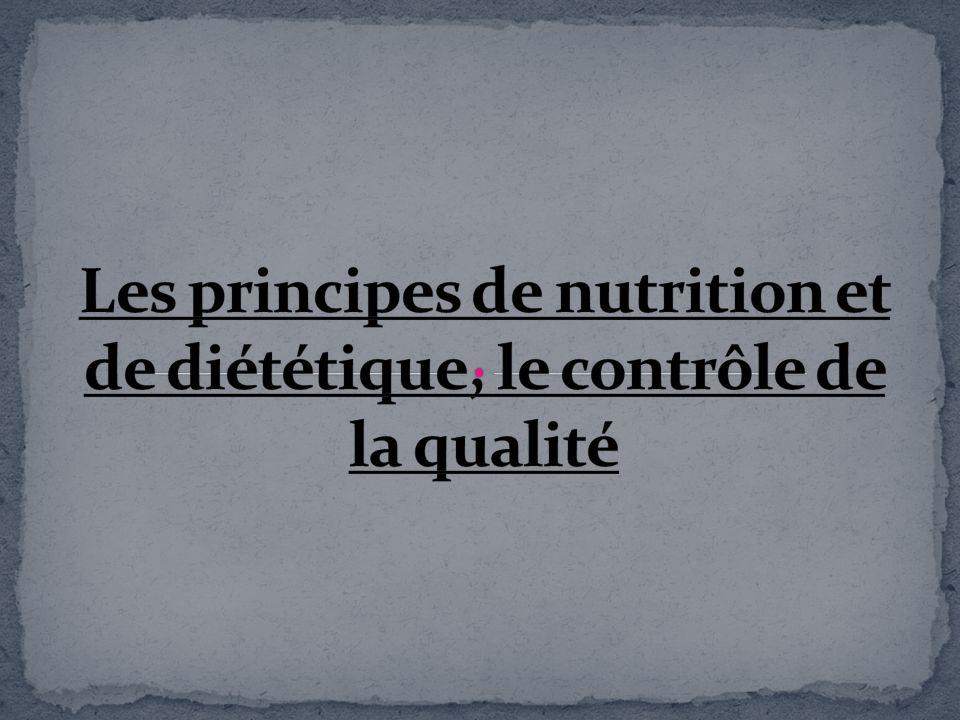 Les principes de nutrition et de diététique, le contrôle de la qualité