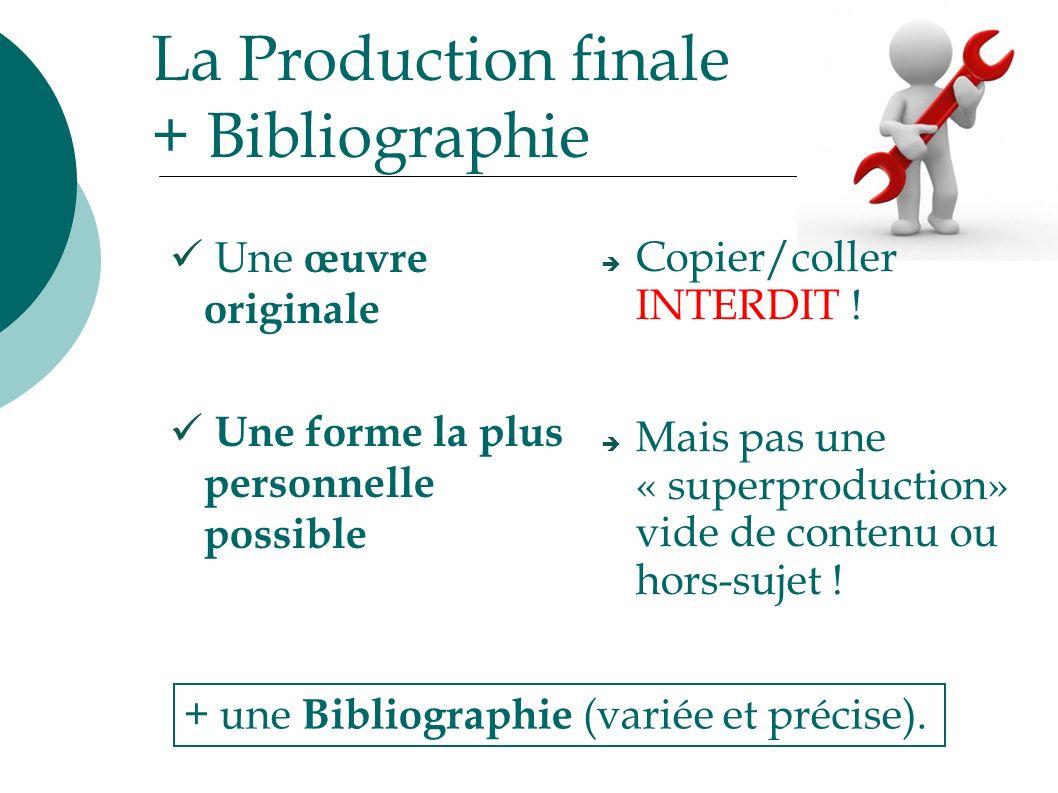 La Production finale + Bibliographie Une œuvre originale