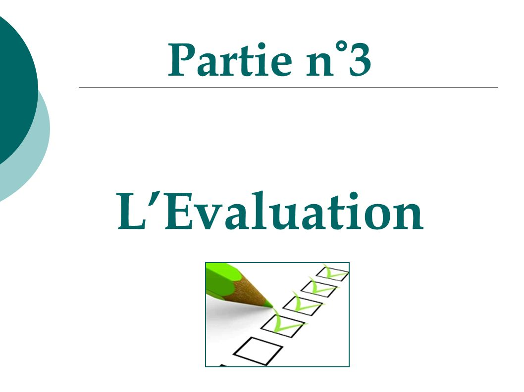 Partie n°3 L'Evaluation
