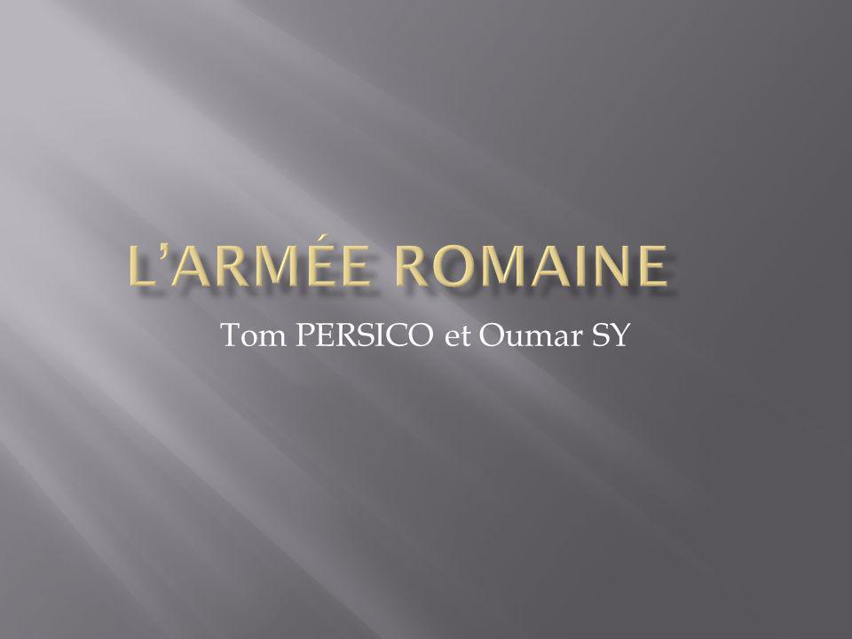 L'armée Romaine Tom PERSICO et Oumar SY