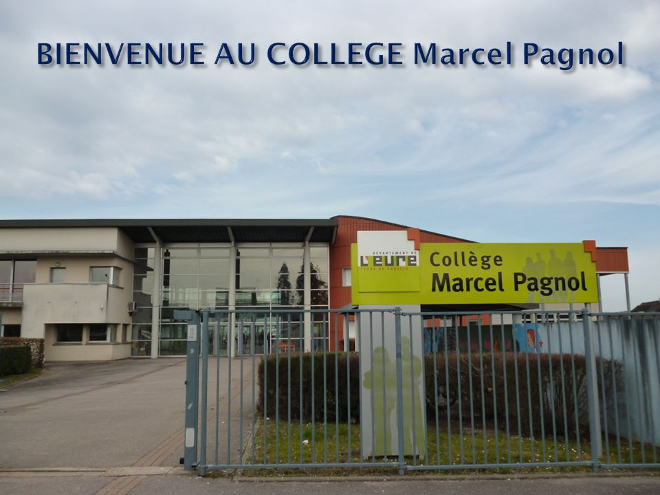 BIENVENUE AU COLLEGE Marcel Pagnol