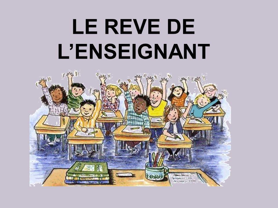LE REVE DE L'ENSEIGNANT