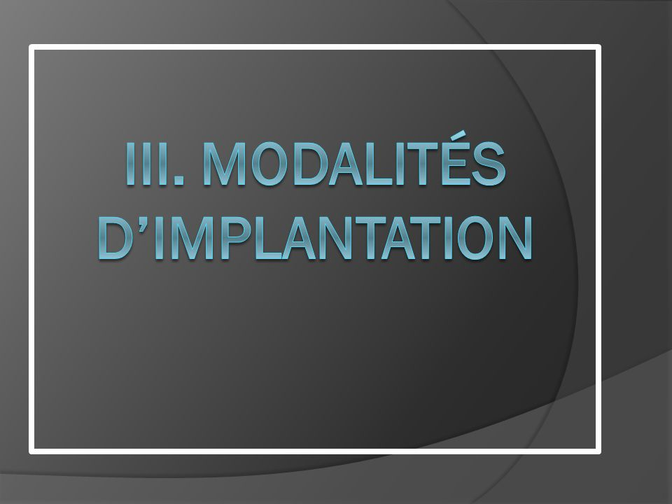 III. Modalités d'implantation