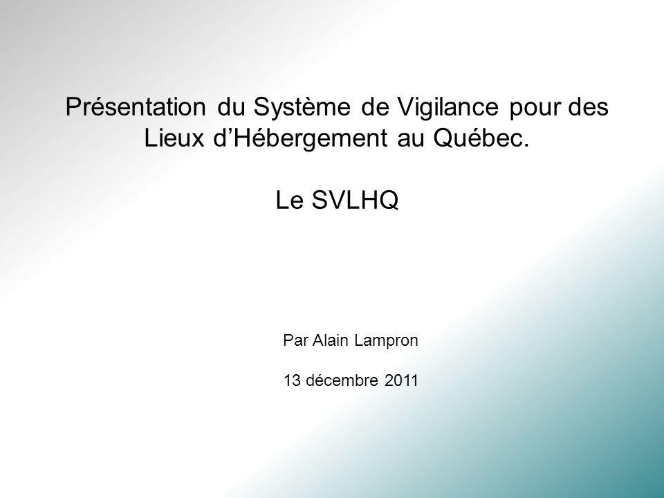 Présentation du Système de Vigilance pour des Lieux d'Hébergement au Québec. Le SVLHQ