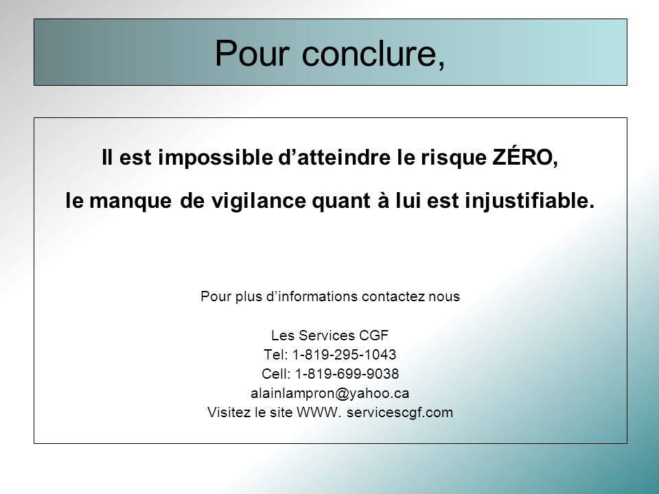 Pour conclure, Il est impossible d'atteindre le risque ZÉRO,