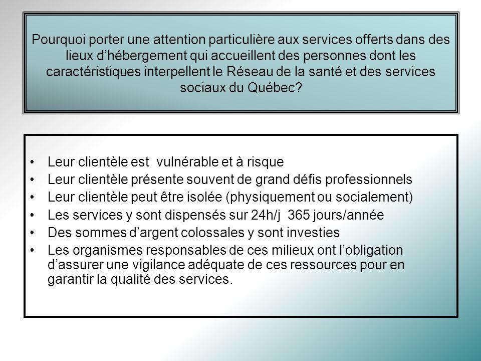 Pourquoi porter une attention particulière aux services offerts dans des lieux d'hébergement qui accueillent des personnes dont les caractéristiques interpellent le Réseau de la santé et des services sociaux du Québec