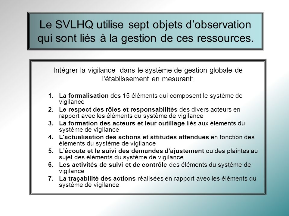 Le SVLHQ utilise sept objets d'observation qui sont liés à la gestion de ces ressources.
