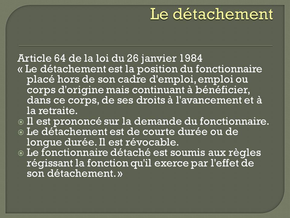 Le détachement Article 64 de la loi du 26 janvier 1984