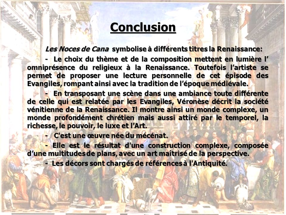 Conclusion Les Noces de Cana symbolise à différents titres la Renaissance: