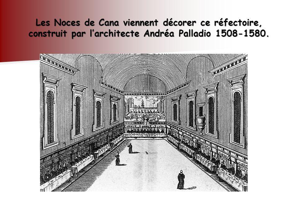 Les Noces de Cana viennent décorer ce réfectoire, construit par l'architecte Andréa Palladio 1508-1580.