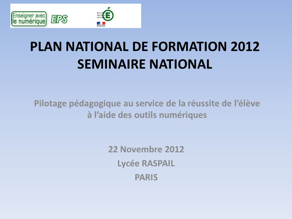 PLAN NATIONAL DE FORMATION 2012 SEMINAIRE NATIONAL