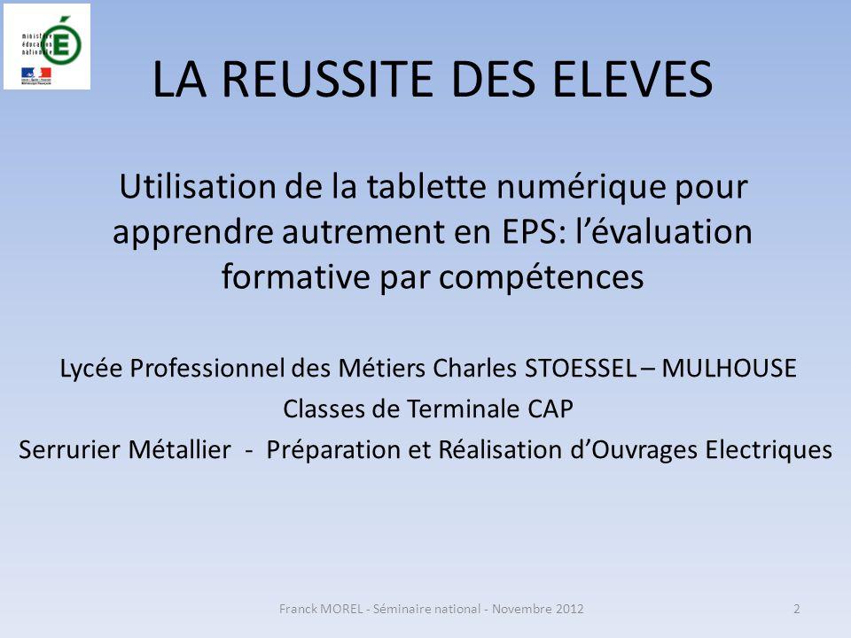LA REUSSITE DES ELEVES Utilisation de la tablette numérique pour apprendre autrement en EPS: l'évaluation formative par compétences.