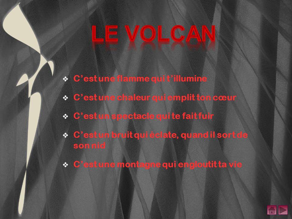 Le Volcan C'est une flamme qui t'illumine