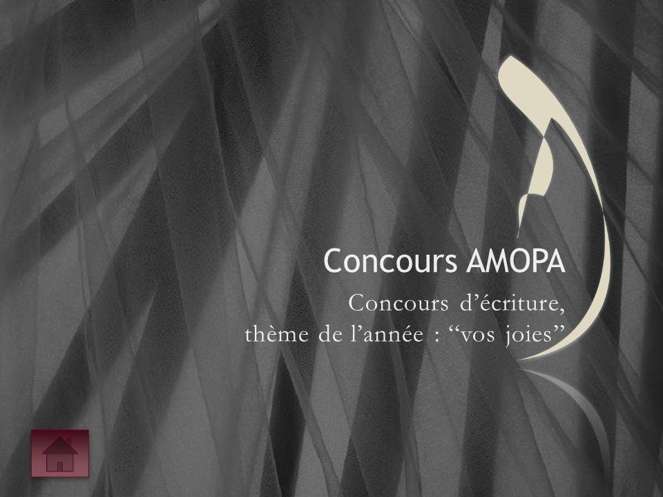 Concours AMOPA Concours d'écriture, thème de l'année : ''vos joies''