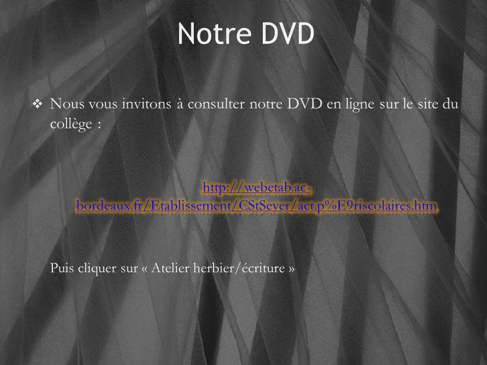 Notre DVD Nous vous invitons à consulter notre DVD en ligne sur le site du collège :