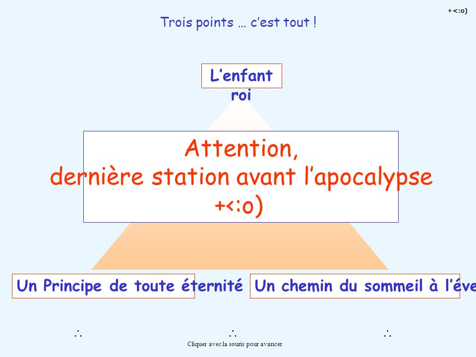 Attention, dernière station avant l'apocalypse +<:o)