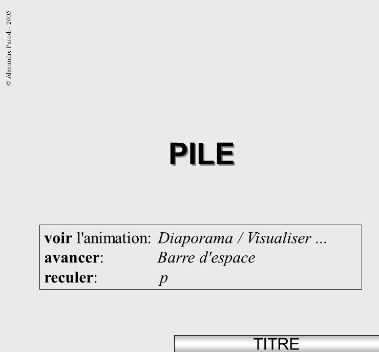 PILE voir l animation: Diaporama / Visualiser ...