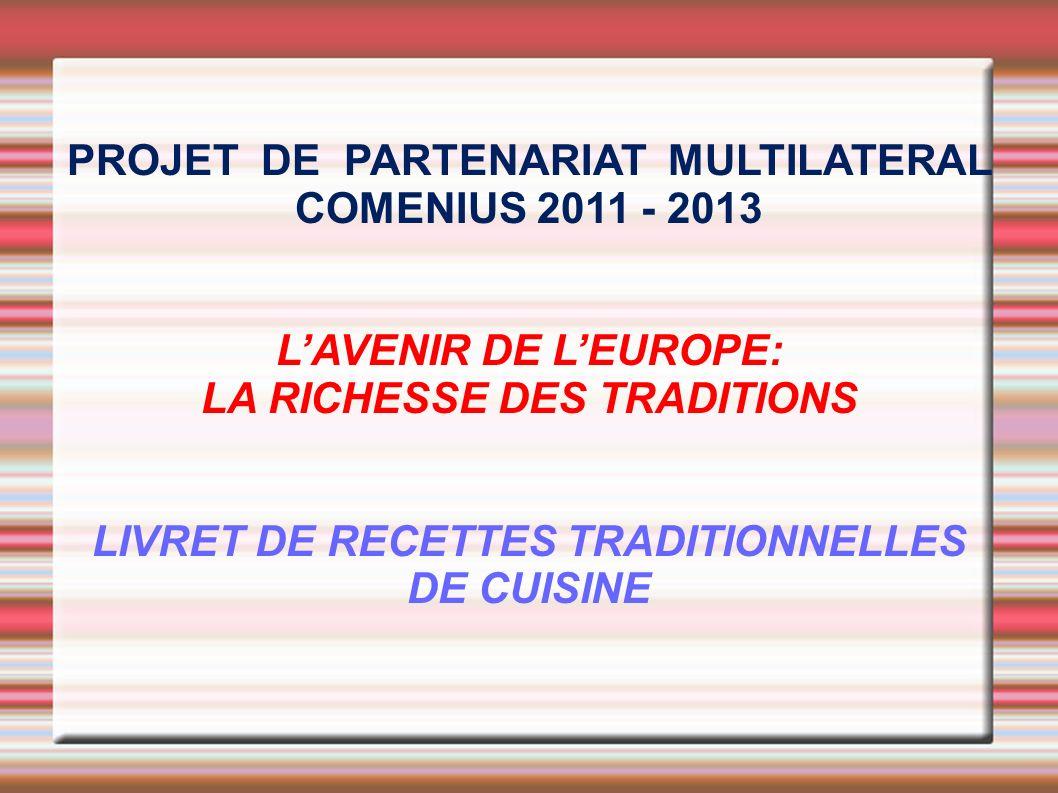 PROJET DE PARTENARIAT MULTILATERAL COMENIUS 2011 - 2013